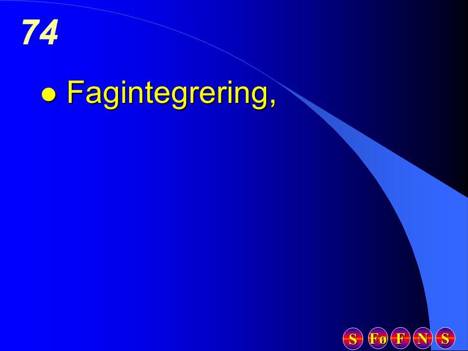 Fø FFFF NNNN SSSS SSSS 74 l Fagintegrering,