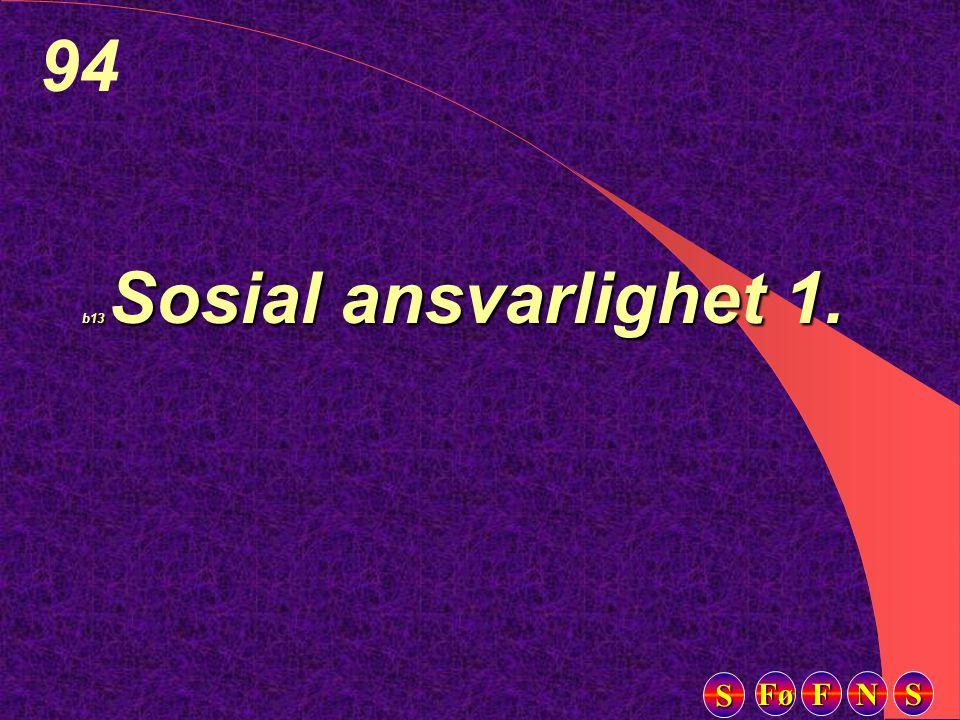 Fø FFFF NNNN SSSS SSSS 94 b13 Sosial ansvarlighet 1.