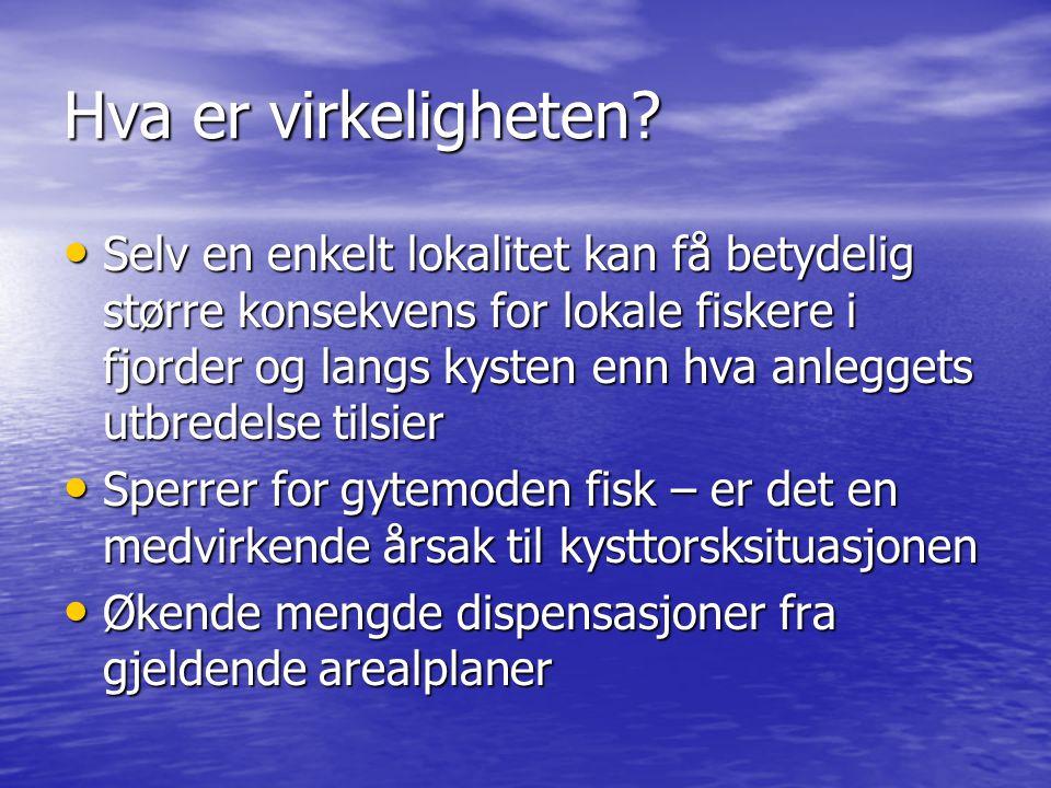 Hva gjøres framover.Ikke tillatt med torskeoppdrett i gytefjorder for torsk – også for laks.