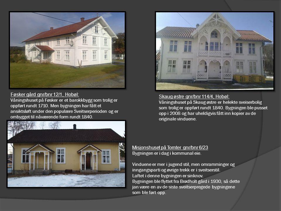 Føsker gård gnr/bnr 12/1, Hobøl: Våningshuset på Føsker er et barokkbygg som trolig er oppført rundt 1710. Men bygningen har fått et ansiktsløft under