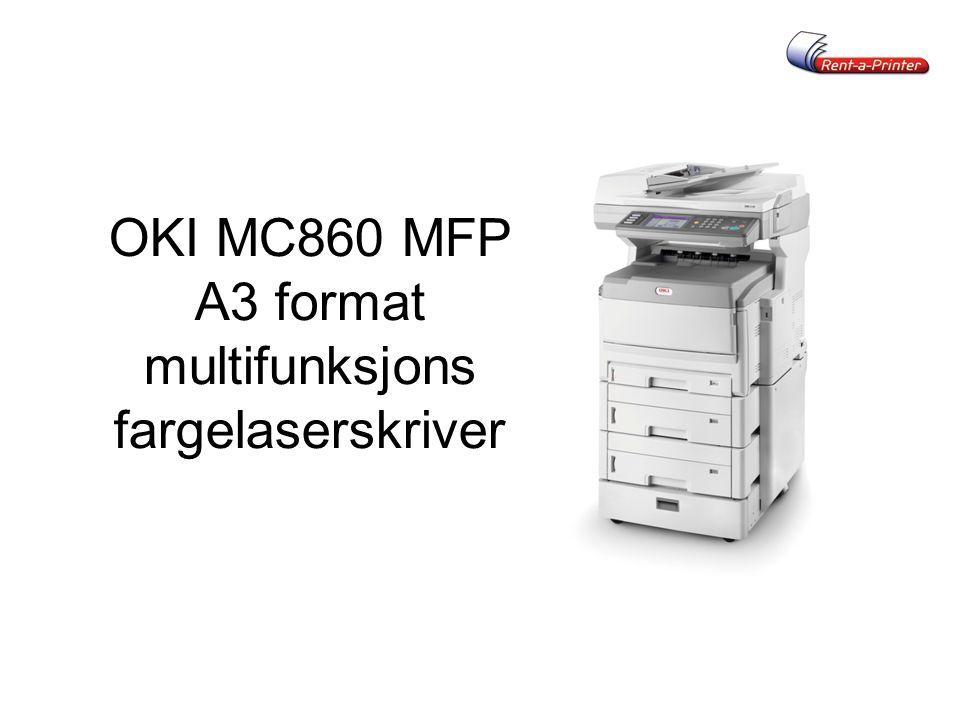 OKI MC860 MFP A3 format multifunksjons fargelaserskriver