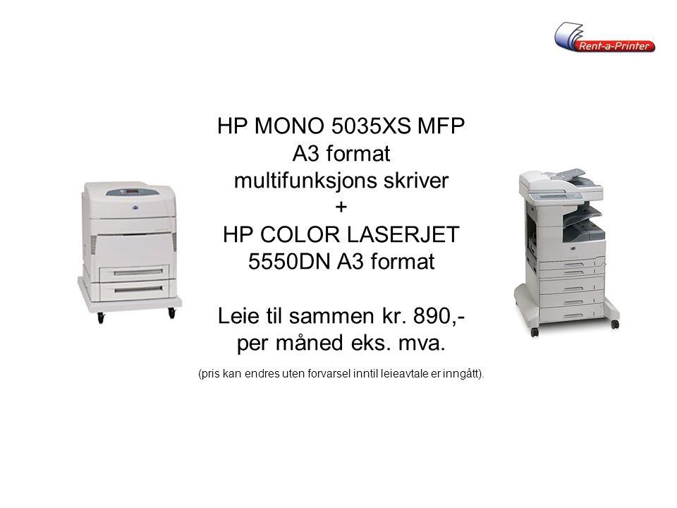 HP MONO 5035XS MFP A3 format multifunksjons skriver + HP COLOR LASERJET 5550DN A3 format Leie til sammen kr.