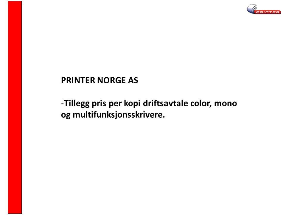 PRINTER NORGE AS -Tillegg pris per kopi driftsavtale color, mono og multifunksjonsskrivere.