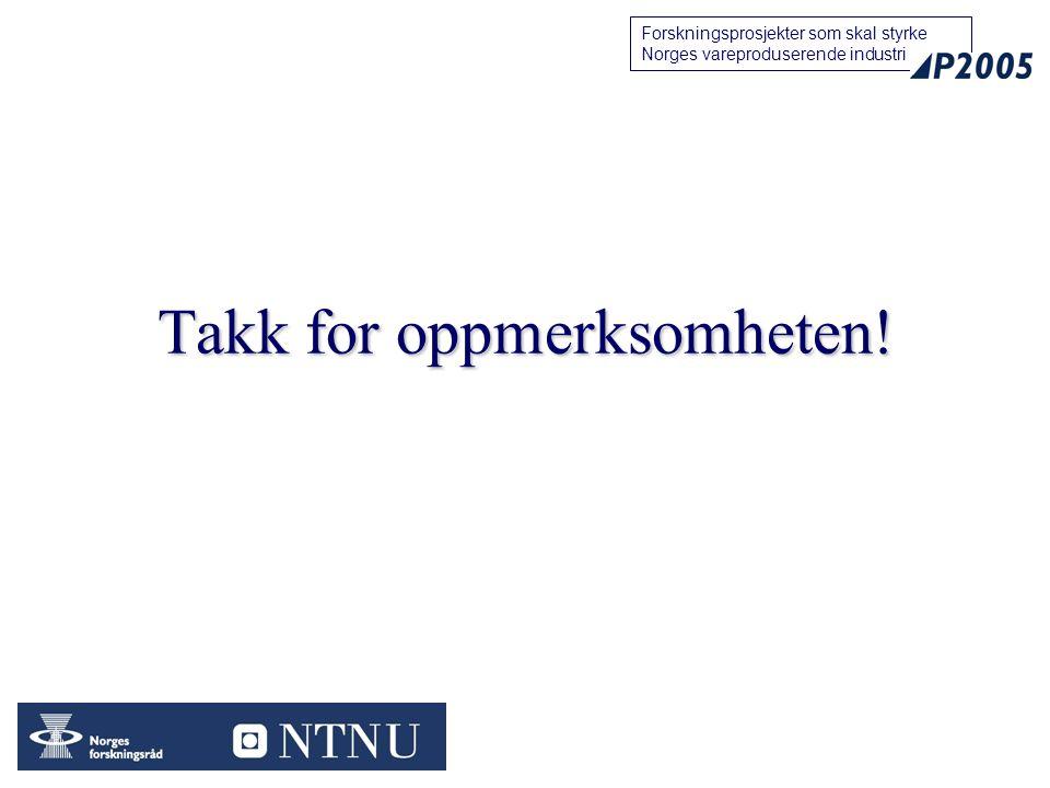 24 Forskningsprosjekter som skal styrke Norges vareproduserende industri Takk for oppmerksomheten!