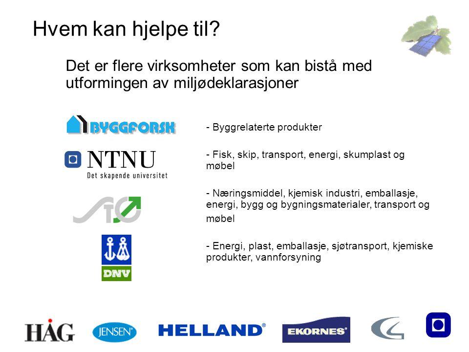 Det er flere virksomheter som kan bistå med utformingen av miljødeklarasjoner - Byggrelaterte produkter - Fisk, skip, transport, energi, skumplast og