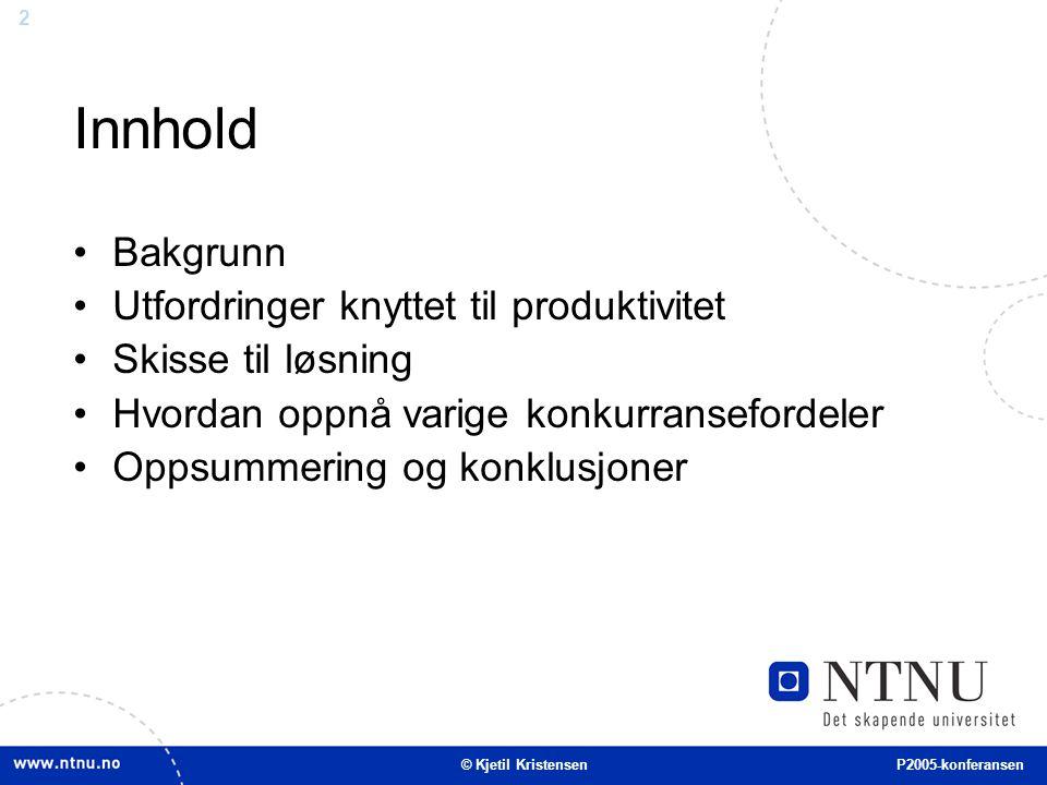 3 Bakgrunn © Kjetil Kristensen P2005-konferansen