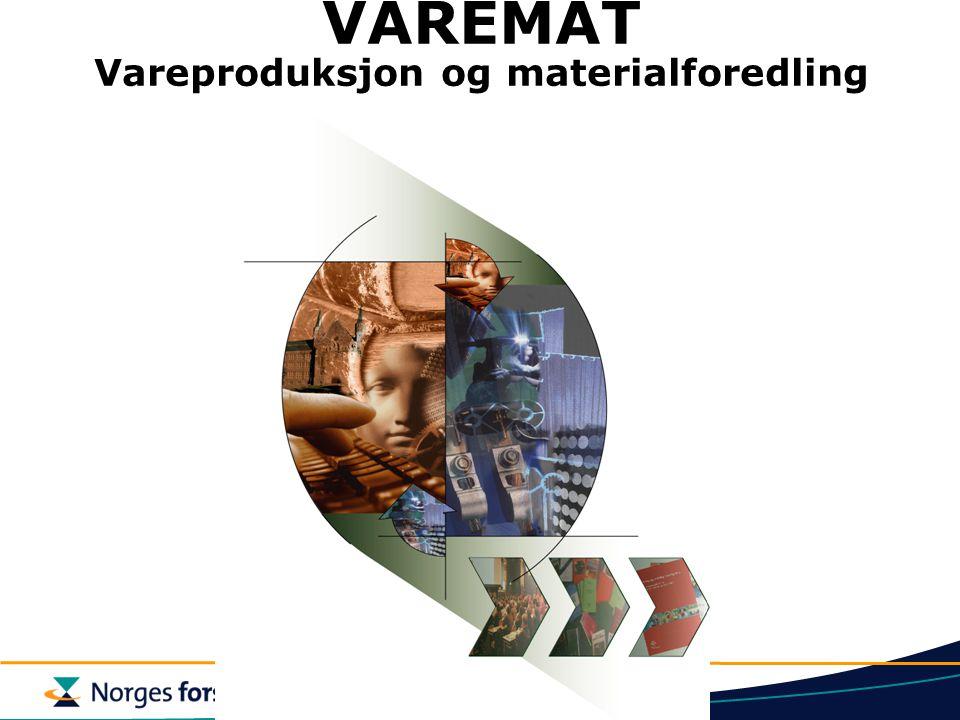 VAREMAT Vareproduksjon og materialforedling