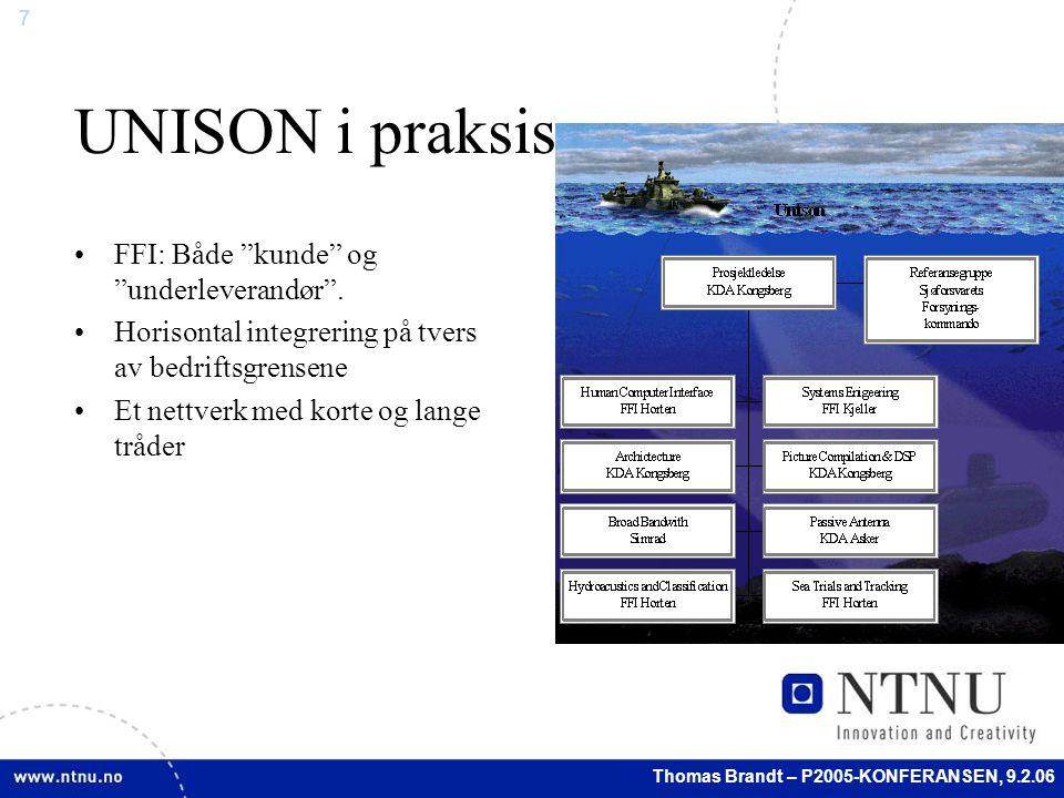 7 Thomas Brandt – P2005-KONFERANSEN, 9.2.06 UNISON i praksis FFI: Både kunde og underleverandør .