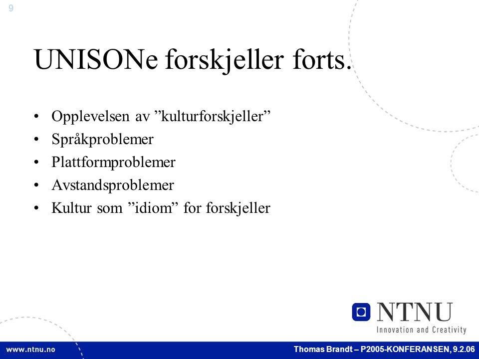9 Thomas Brandt – P2005-KONFERANSEN, 9.2.06 UNISONe forskjeller forts.