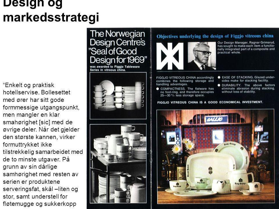 """Design og markedsstrategi """"Enkelt og praktisk hotellservise. Bollesettet med ører har sitt gode formmessige utgangspunkt, men mangler en klar smahørig"""