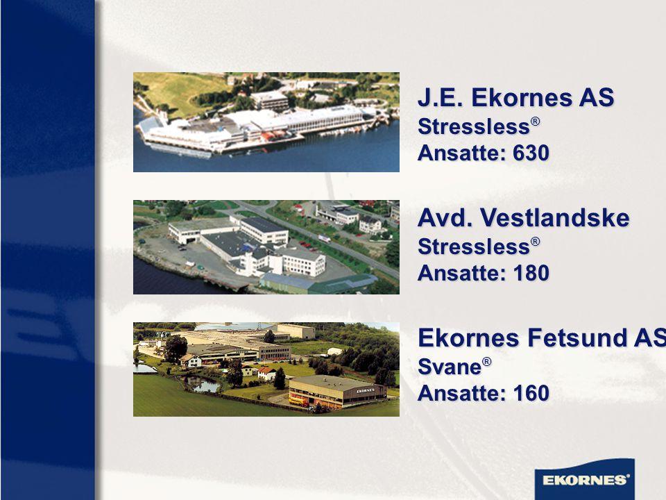 J.E. Ekornes AS Stressless ® Ansatte: 630 Avd. Vestlandske Stressless ® Ansatte: 180 Ekornes Fetsund AS Svane ® Ansatte: 160