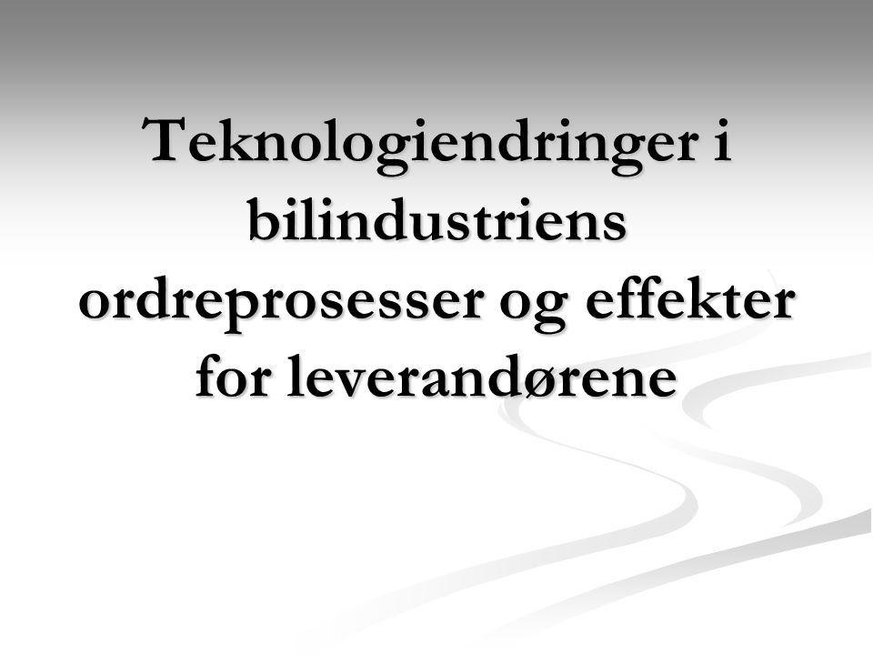 Teknologiendringer i bilindustriens ordreprosesser og effekter for leverandørene