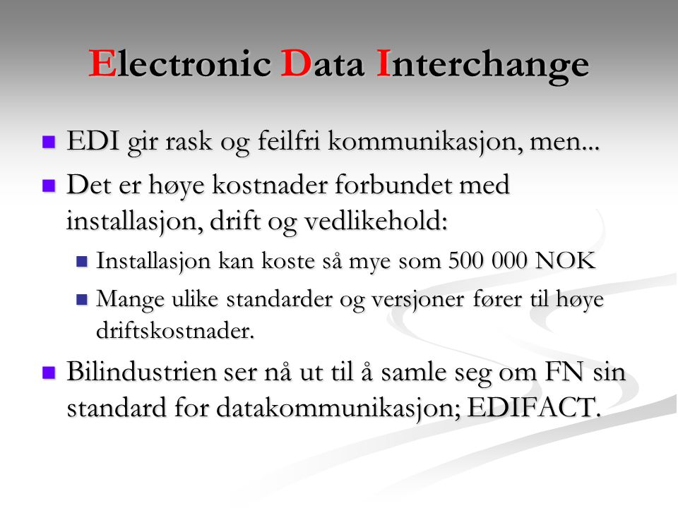 Electronic Data Interchange EDI gir rask og feilfri kommunikasjon, men...