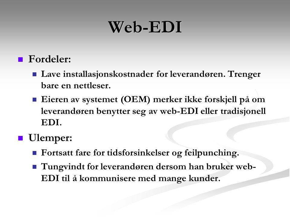 Web-EDI Fordeler: Lave installasjonskostnader for leverandøren.