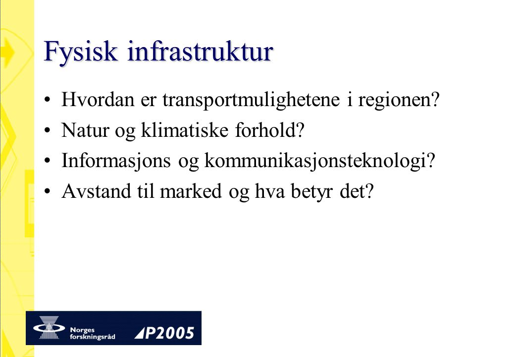 Fysisk infrastruktur Hvordan er transportmulighetene i regionen.