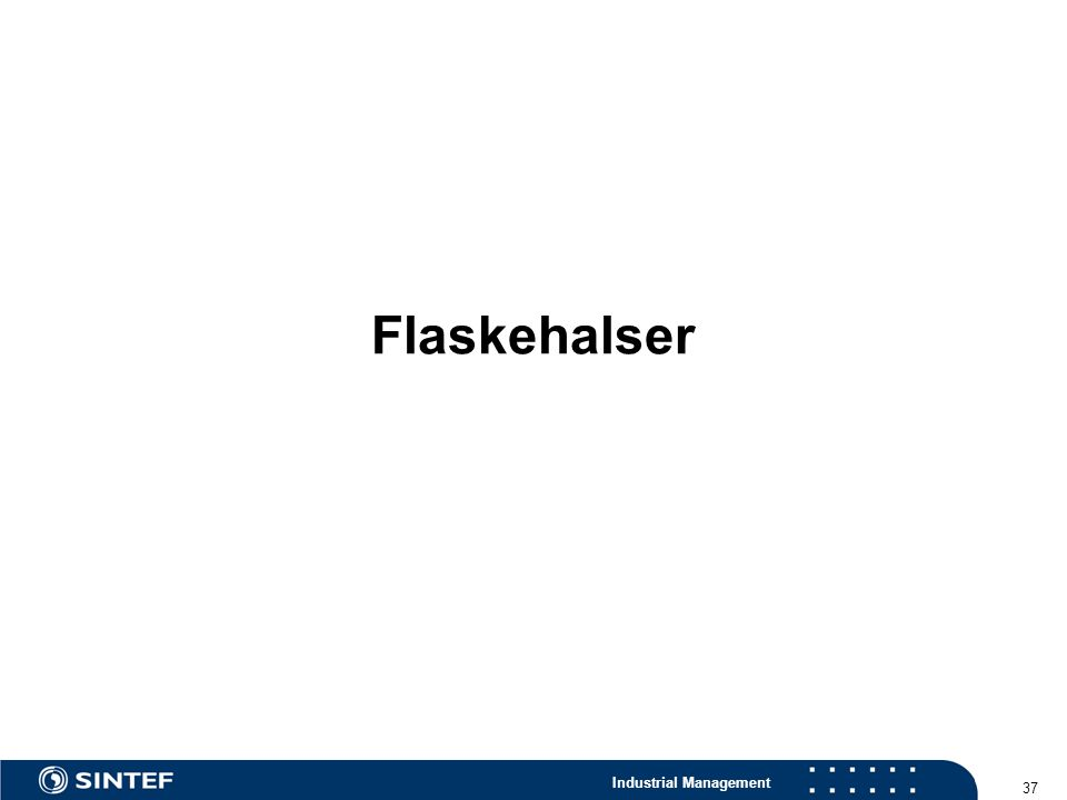 Industrial Management 37 Flaskehalser