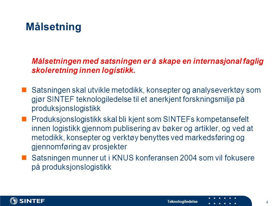 Teknologiledelse 4 Målsetning Målsetningen med satsningen er å skape en internasjonal faglig skoleretning innen logistikk. Satsningen skal utvikle met