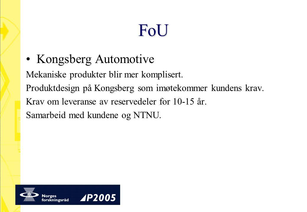 FoU Kongsberg Automotive Mekaniske produkter blir mer komplisert. Produktdesign på Kongsberg som imøtekommer kundens krav. Krav om leveranse av reserv
