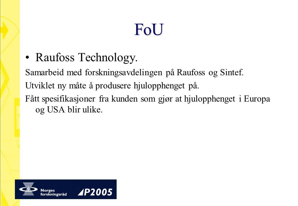 FoU Raufoss Technology. Samarbeid med forskningsavdelingen på Raufoss og Sintef. Utviklet ny måte å produsere hjulopphenget på. Fått spesifikasjoner f
