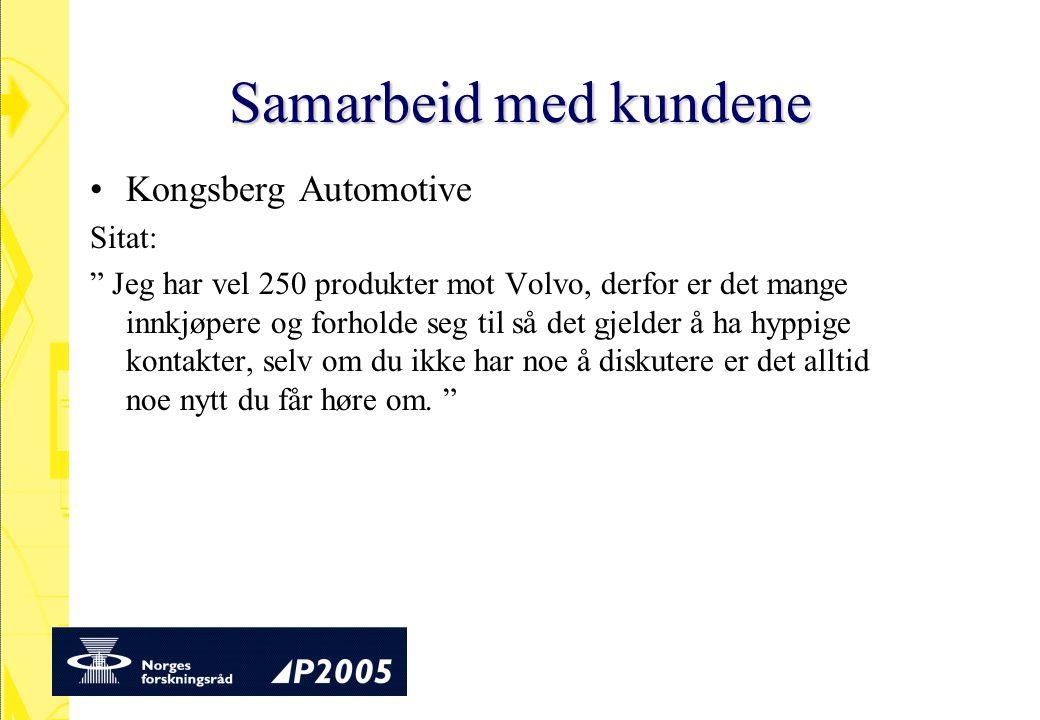 """Samarbeid med kundene Kongsberg Automotive Sitat: """" Jeg har vel 250 produkter mot Volvo, derfor er det mange innkjøpere og forholde seg til så det gje"""