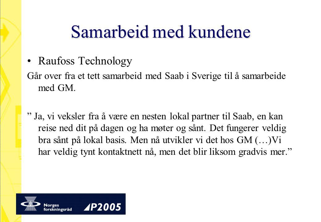 Samarbeid med kundene Raufoss Technology Går over fra et tett samarbeid med Saab i Sverige til å samarbeide med GM.