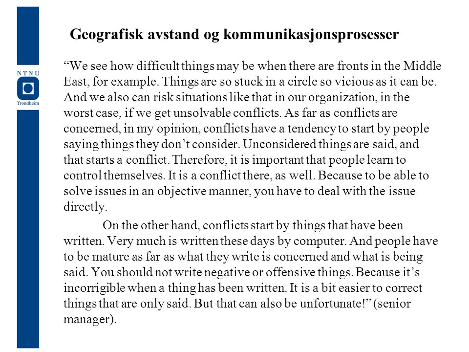 "Geografisk avstand og kommunikasjonsprosesser ""We see how difficult things may be when there are fronts in the Middle East, for example. Things are so"