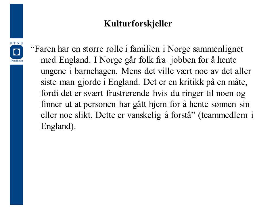 """Kulturforskjeller """"Faren har en større rolle i familien i Norge sammenlignet med England. I Norge går folk fra jobben for å hente ungene i barnehagen."""