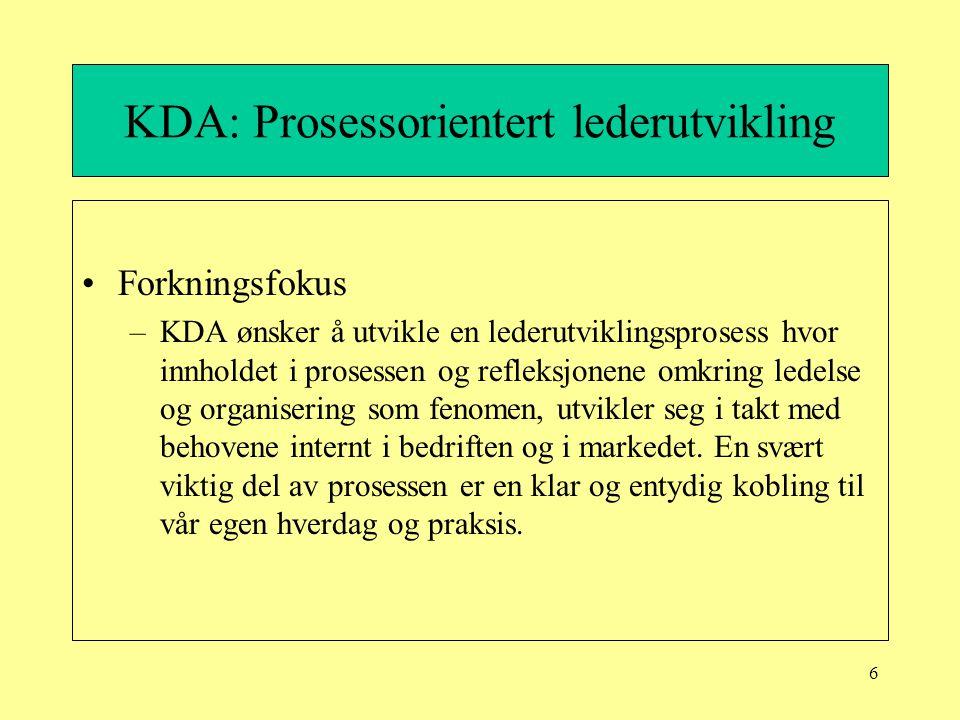 7 KDA: Prosessorientert lederutvikling Status/aktivitet: –Store endinger, med utskiftninger av folk både fra NTNU og KDA –Antall innvolverte fra KDA økt i 2001 –Høst 2000 var aktiviteten i hovedsak knyttet til interne møter i bedriften –Stipendiat Trude Røsdal (PED) ble integrert i bedriften og prosjektet ved årsskiftet.