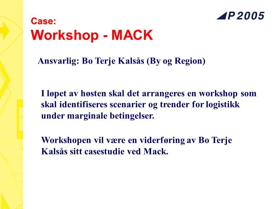 Case: W Case: Workshop - MACK I løpet av høsten skal det arrangeres en workshop som skal identifiseres scenarier og trender for logistikk under margin