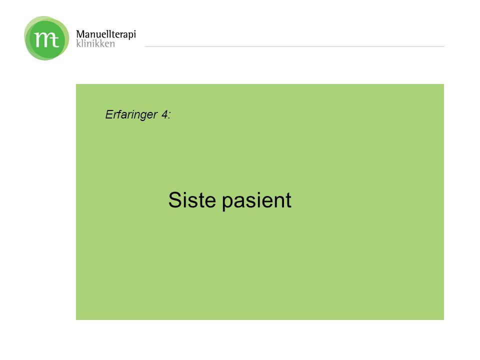 Erfaringer 4: Siste pasient