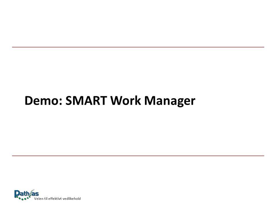 Demo: SMART Work Manager Veien til effektivt vedlikehold
