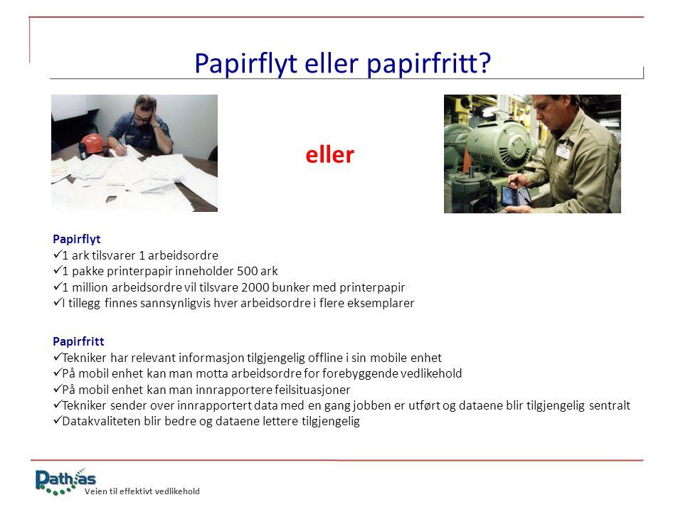 Veien til effektivt vedlikehold Papirflyt eller papirfritt? eller Papirflyt 1 ark tilsvarer 1 arbeidsordre 1 pakke printerpapir inneholder 500 ark 1 m
