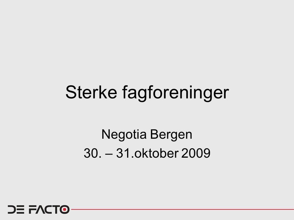 Sterke fagforeninger Negotia Bergen 30. – 31.oktober 2009