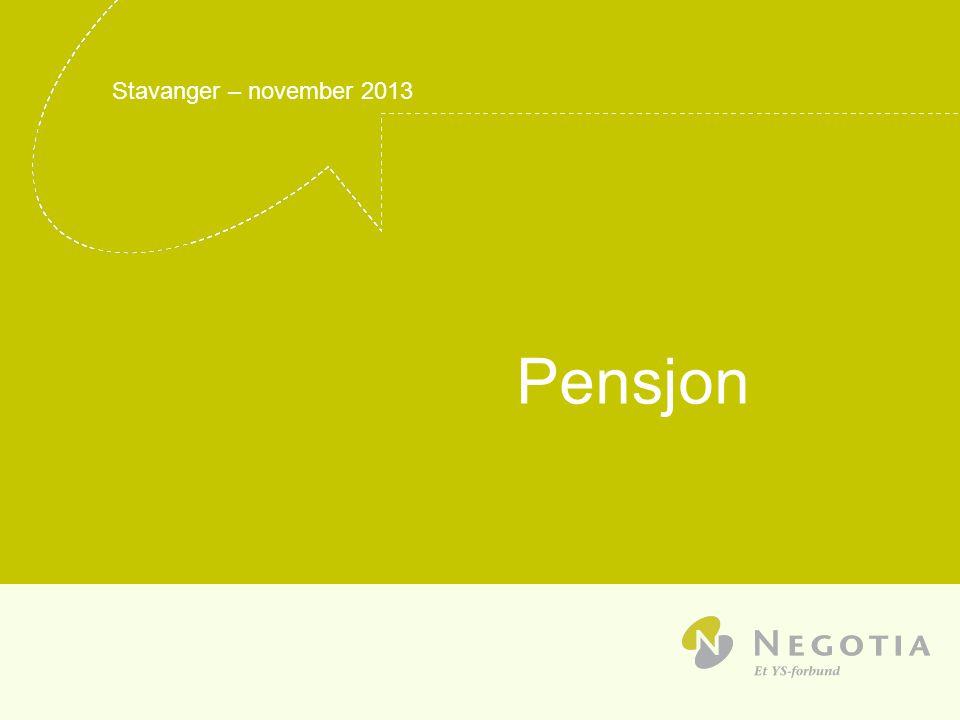 Stavanger – november 2013 Pensjon