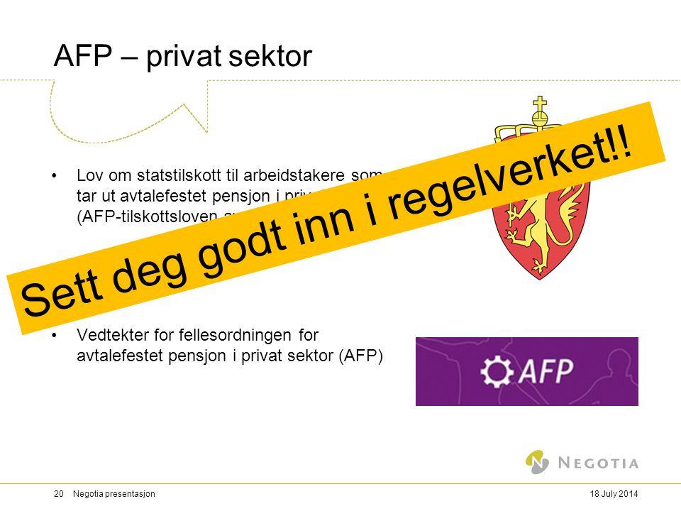 AFP – privat sektor Lov om statstilskott til arbeidstakere som tar ut avtalefestet pensjon i privat sektor (AFP-tilskottsloven av feb. 2010) Vedtekter