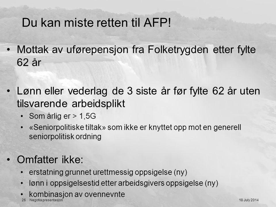 Du kan miste retten til AFP! Mottak av uførepensjon fra Folketrygden etter fylte 62 år Lønn eller vederlag de 3 siste år før fylte 62 år uten tilsvare