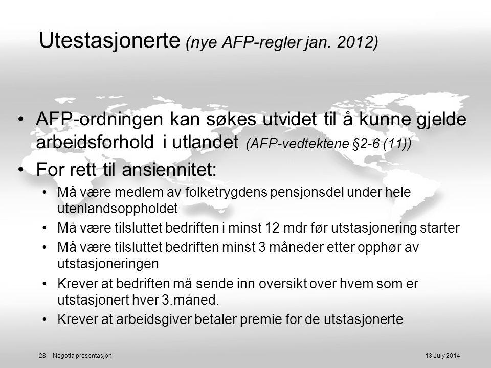 Utestasjonerte (nye AFP-regler jan. 2012) AFP-ordningen kan søkes utvidet til å kunne gjelde arbeidsforhold i utlandet (AFP-vedtektene §2-6 (11)) For