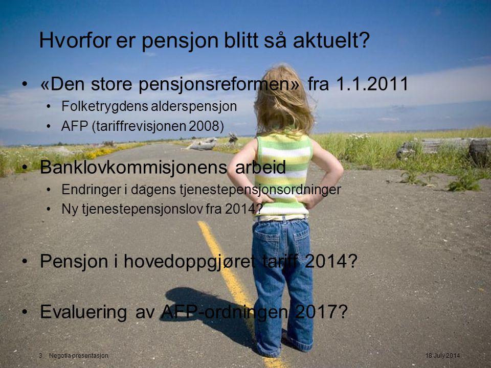 Hvorfor er pensjon blitt så aktuelt? «Den store pensjonsreformen» fra 1.1.2011 Folketrygdens alderspensjon AFP (tariffrevisjonen 2008) Banklovkommisjo