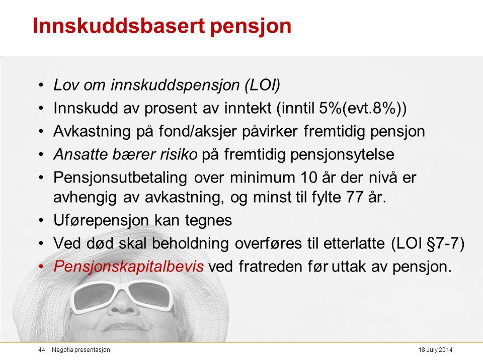 Innskuddsbasert pensjon Lov om innskuddspensjon (LOI) Innskudd av prosent av inntekt (inntil 5%(evt.8%)) Avkastning på fond/aksjer påvirker fremtidig
