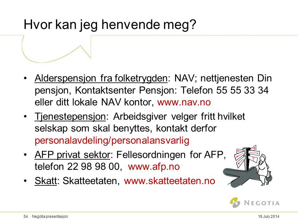 Hvor kan jeg henvende meg? Alderspensjon fra folketrygden: NAV; nettjenesten Din pensjon, Kontaktsenter Pensjon: Telefon 55 55 33 34 eller ditt lokale