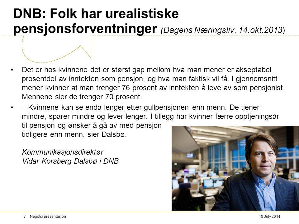 DNB: Folk har urealistiske pensjonsforventninger (Dagens Næringsliv, 14.okt.2013) Det er hos kvinnene det er størst gap mellom hva man mener er aksept