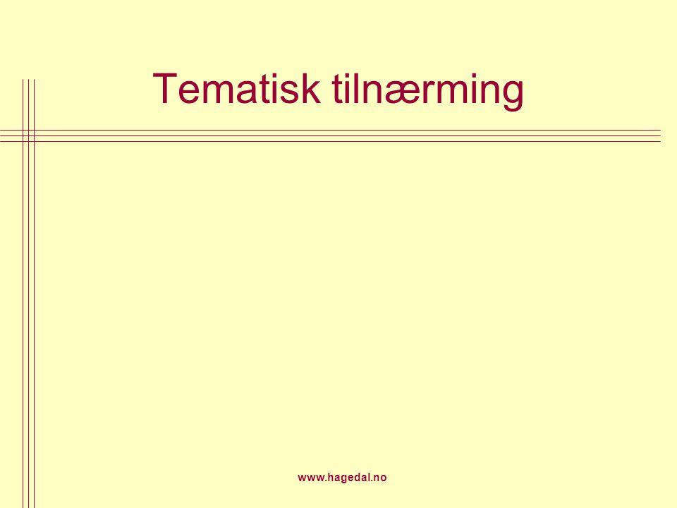 www.hagedal.no Tematisk tilnærming