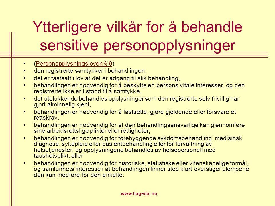 www.hagedal.no Ytterligere vilkår for å behandle sensitive personopplysninger (Personopplysningsloven § 9)Personopplysningsloven § 9 den registrerte s