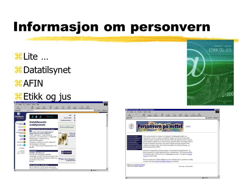 Informasjon om personvern zLite … zDatatilsynet zAFIN zEtikk og jus
