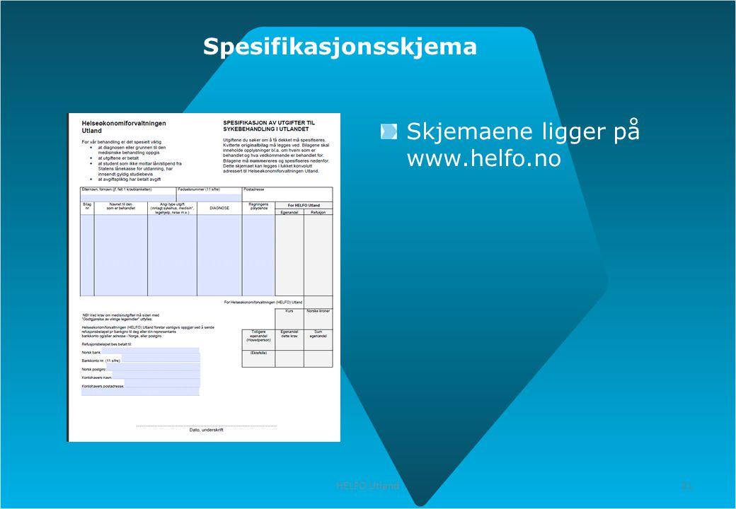 21 HELFO Utland 21 Spesifikasjonsskjema Skjemaene ligger på www.helfo.no