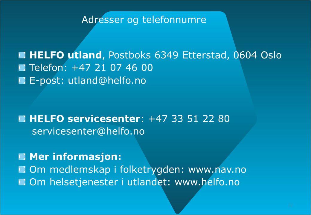 22 Adresser og telefonnumre HELFO utland, Postboks 6349 Etterstad, 0604 Oslo Telefon: +47 21 07 46 00 E-post: utland@helfo.no HELFO servicesenter: +47