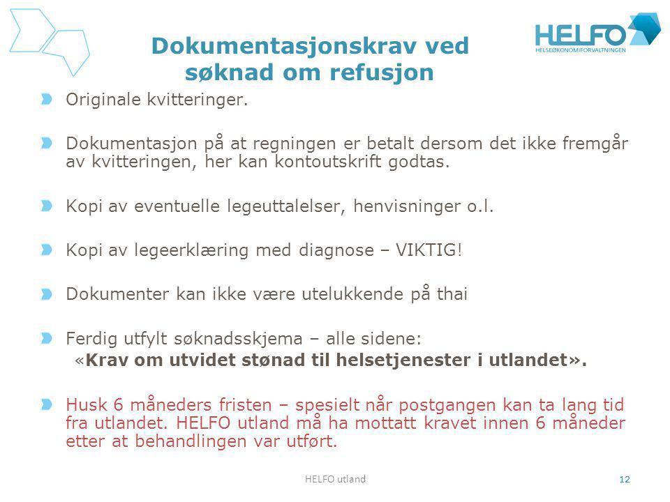 HELFO utland 12 Dokumentasjonskrav ved søknad om refusjon Originale kvitteringer.