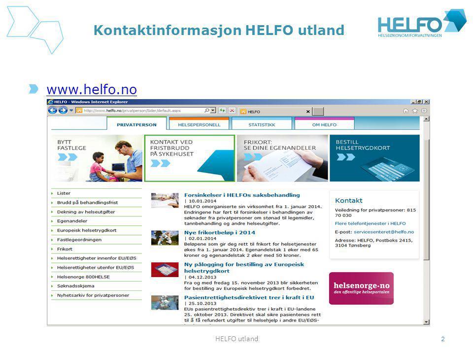 Kontaktinformasjon HELFO utland www.helfo.no HELFO utland 2