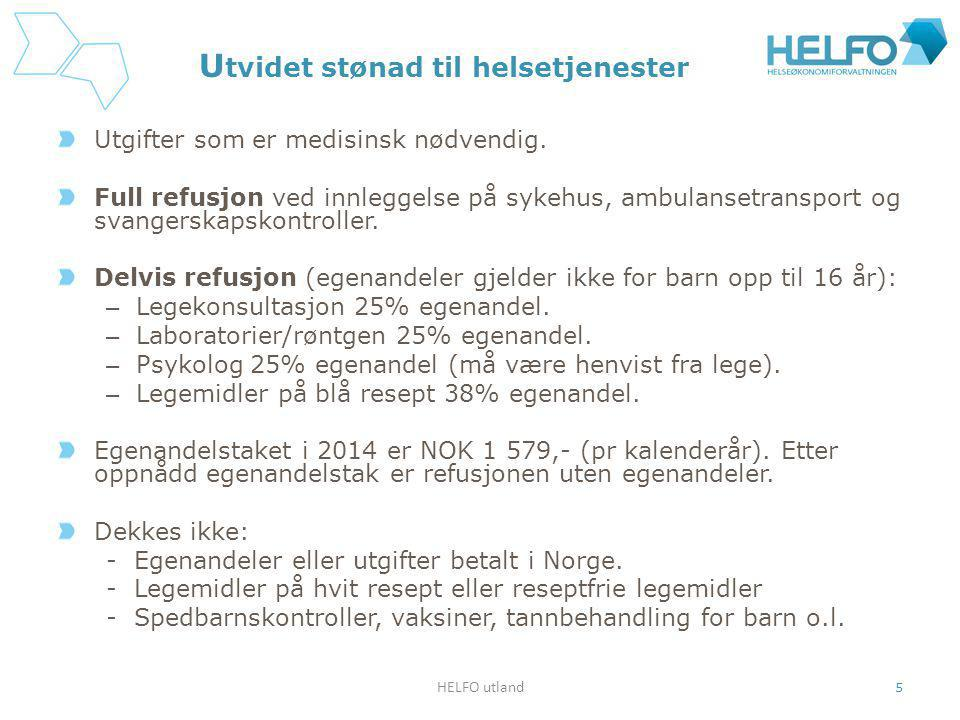 HELFO utland 6 U tvidet stønad til helsetjenester Legekonsultasjoner dekkes med 75% av faktiske utgifter.
