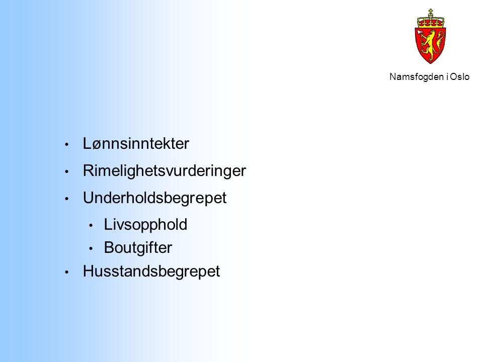 Namsfogden i Oslo Lønnsinntekter Rimelighetsvurderinger Underholdsbegrepet Livsopphold Boutgifter Husstandsbegrepet